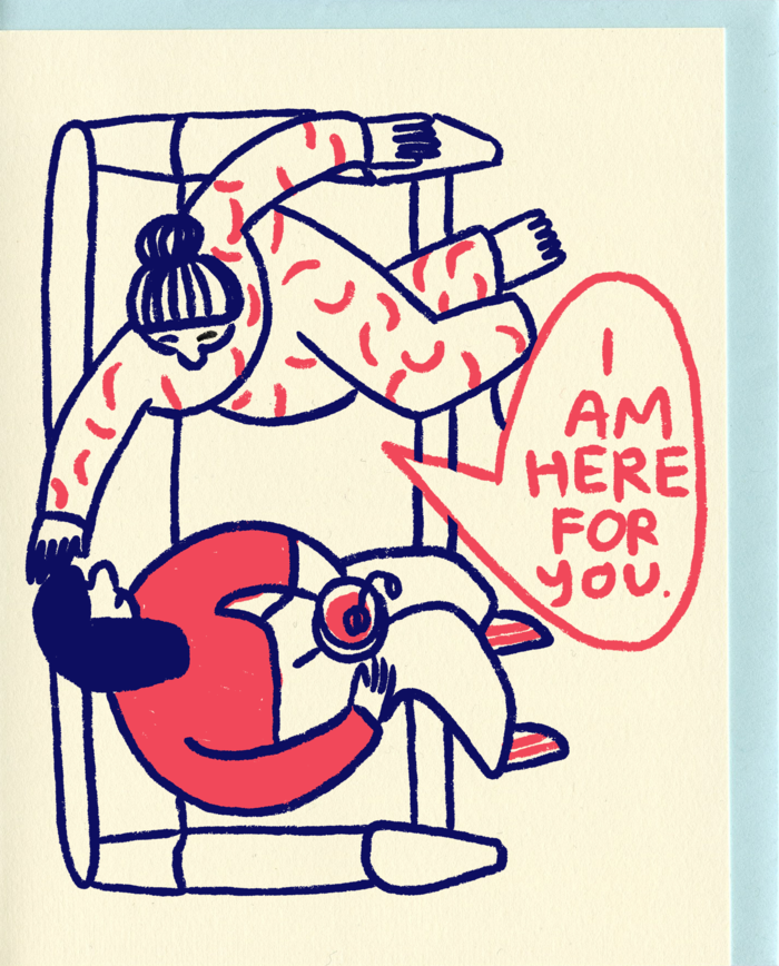 I am here for you - Card - People I've loved