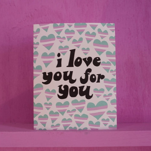 Trans I Love You For You Card