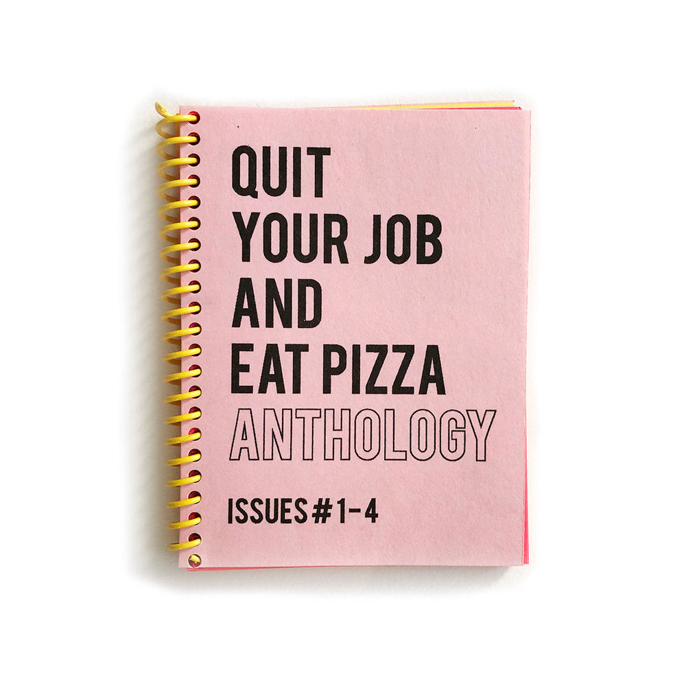 Quit Your Job And Eat Pizza Anthology Zine
