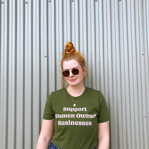 Support Women Owned Businesses Tee | Olive