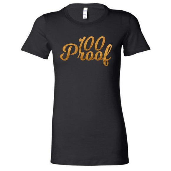 100 Proof Black Lady's T