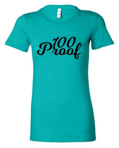 100 Proof Lady's Teal T