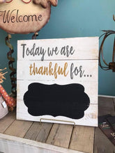 Load image into Gallery viewer, Today we are thankful for .... DIY Sign Kit