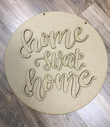 "18"" Round with 3D Home Sweet Home wording"