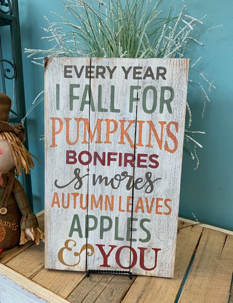 """Every year I Fall ..."" Pallet Sign"