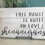 This House Is Built on Love and Shenanigans