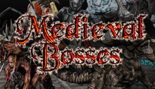 Load image into Gallery viewer, Medieval: Bosses