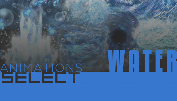Animations Select - Water