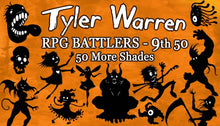 Load image into Gallery viewer, Tyler Warren RPG Battlers 9th 50 - 50 More Shades