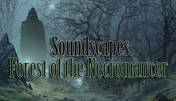 Soundscapes: Forest of the Necromancer