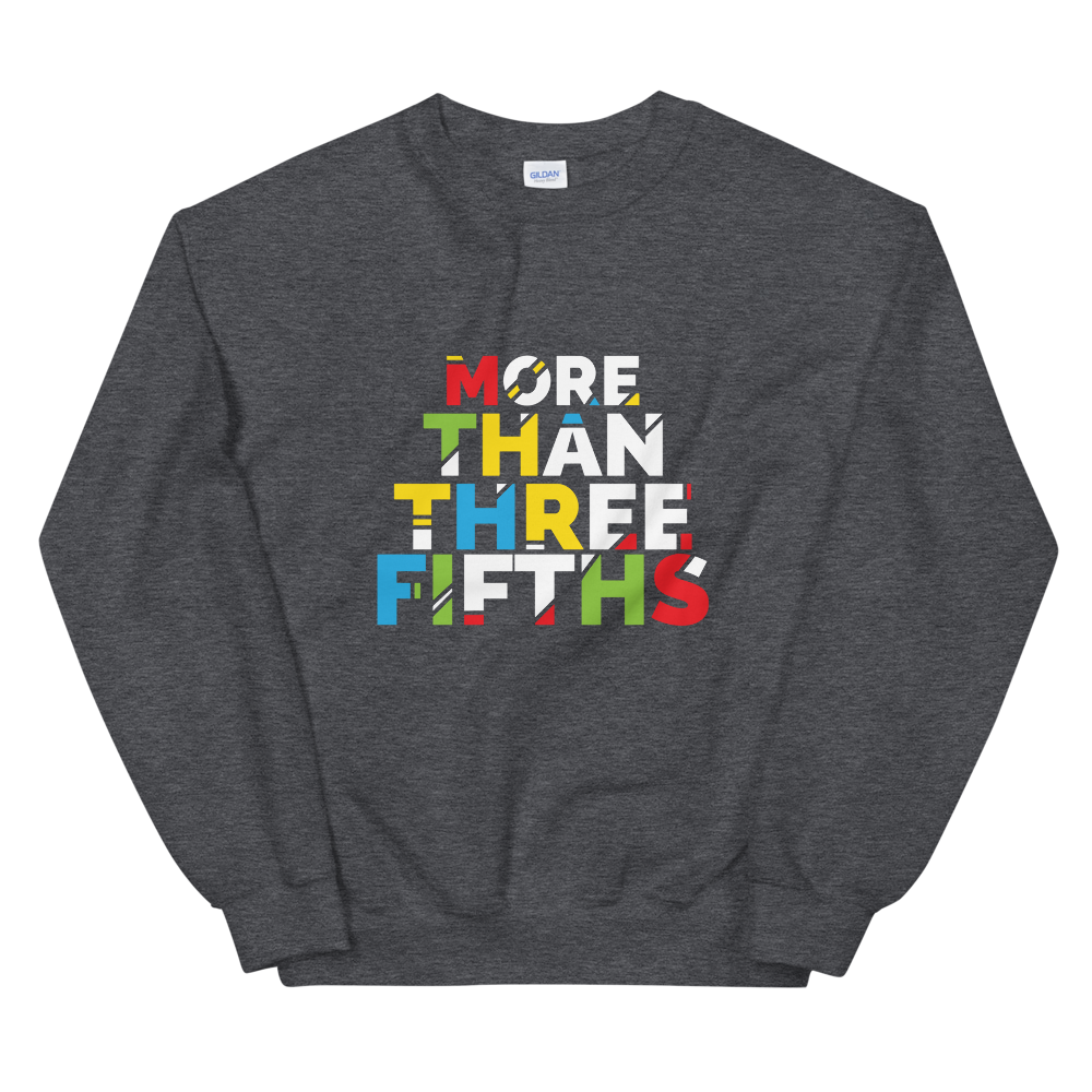 """More Than"" Sweatshirt"