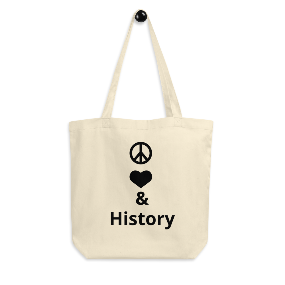 Peace + Love & History Tote Bag