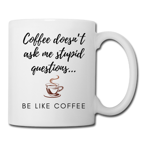 Coffee doesn't ask me stupid questions mug - white