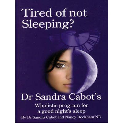 Tired Of Not Sleeping? Book by Dr. Sandra Cabot