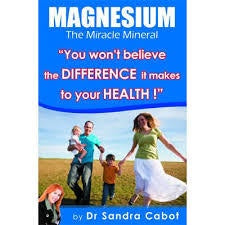 The Miracle Mineral Magnesium Book by Dr. Sandra Cabot