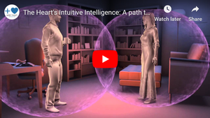 WATCH: The Heart's Intuitive Intelligence