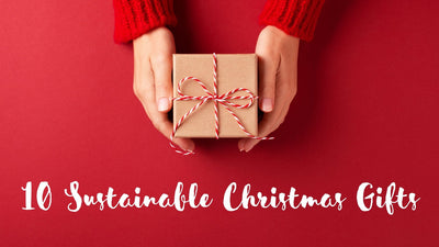 10 Sustainable Christmas Gifts