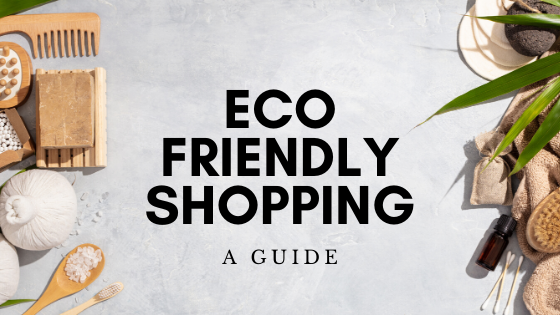 Eco Friendly Shopping A Guide