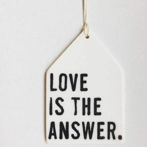 "Handmade porcelain wall tag ""Love is the Answer"" - 3 3/16"" high  x 2 3/16"" high"