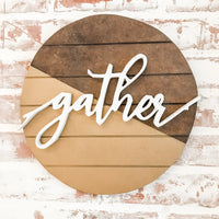 Gather Round Sign