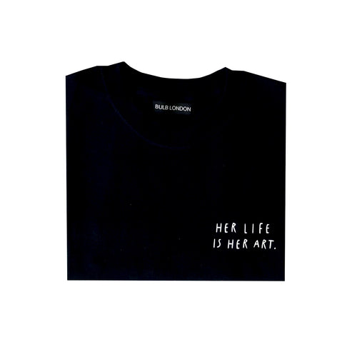 'Her Life Is Her Art' Adult Black T-shirt - BULB LONDON