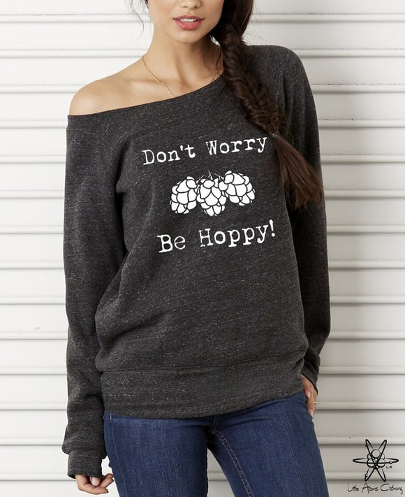 Don't Worry Be Hoppy Wideneck Sweatshirt