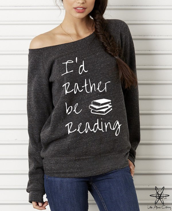I'd Rather be Reading Wideneck Sweatshirt