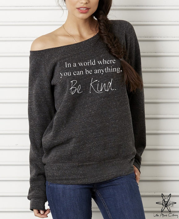Be Anything Be Kind Wideneck Sweatshirt