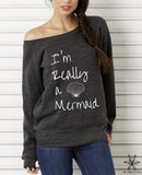 I'm Really a Mermaid Cursive Wideneck Sweatshirt