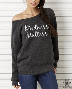 Kindness Matters Wideneck Sweatshirt