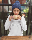 Be anything Be Kind Champ Sweatshirt