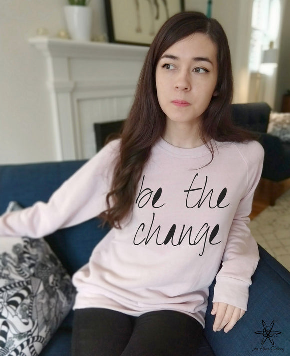 Be the Change Champ Sweatshirt