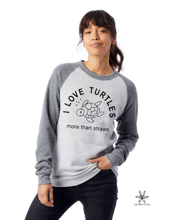 I Love Turtles more than Straws Champ Color block Sweatshirt