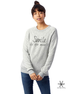 Smile Like You Mean It Champ Sweatshirt