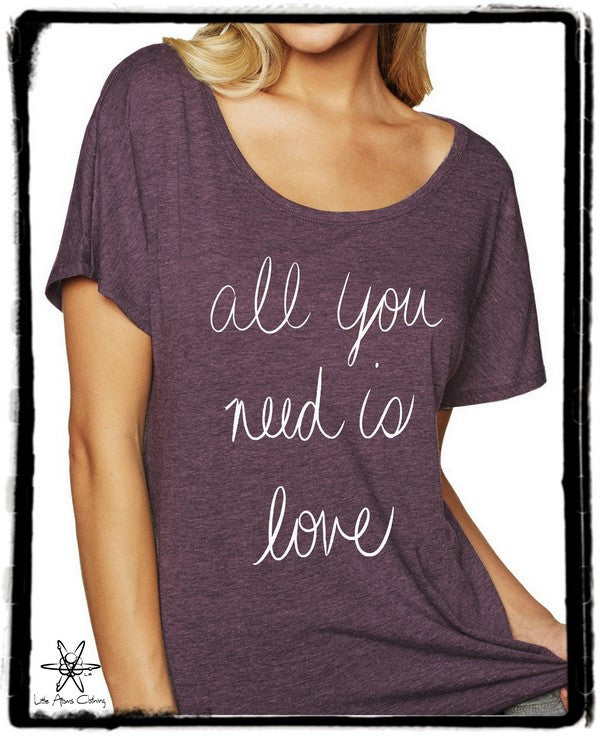 All You Need is Love Dolman Shirt