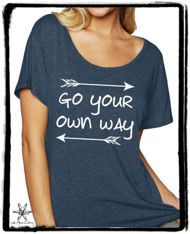 Go Your Own Way Dolman Shirt