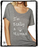 I'm Really a Mermaid Cursive Dolman Shirt