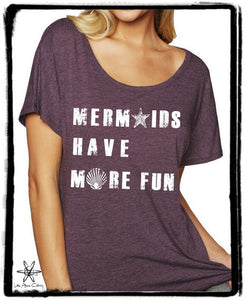 Mermaids Have More fun Dolman Shirt