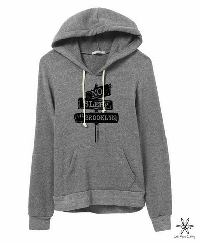 No Sleep Til Brooklyn Hoodie Sweatshirt