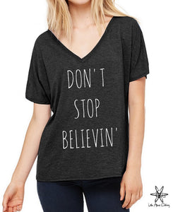 Don't Stop Believin' Slouchy V Neck Shirt