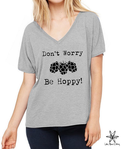 Don't Worry Be Hoppy Slouchy V Neck Shirt