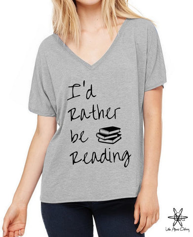 I'd Rather Be Reading Slouchy V Neck Shirt