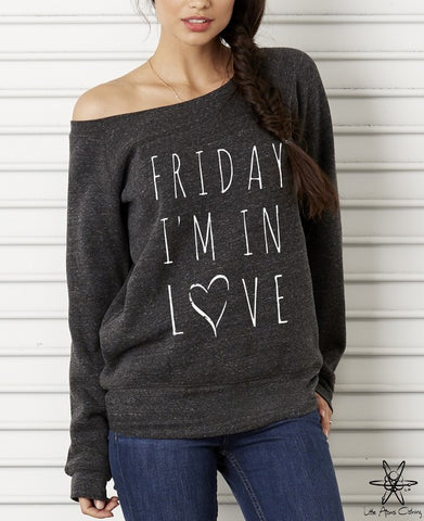 Friday I'm In Love Wideneck Sweatshirt