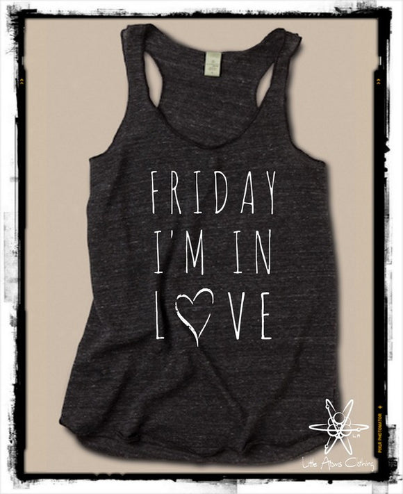 Friday I'm In Love Tank