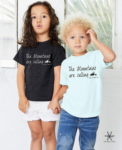 The Mountains Are Calling And I Must Go Toddler Tee