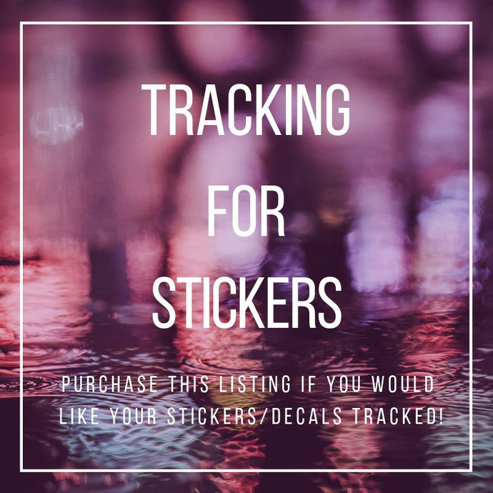 OPTIONAL Tracking for Stickers and Decals.