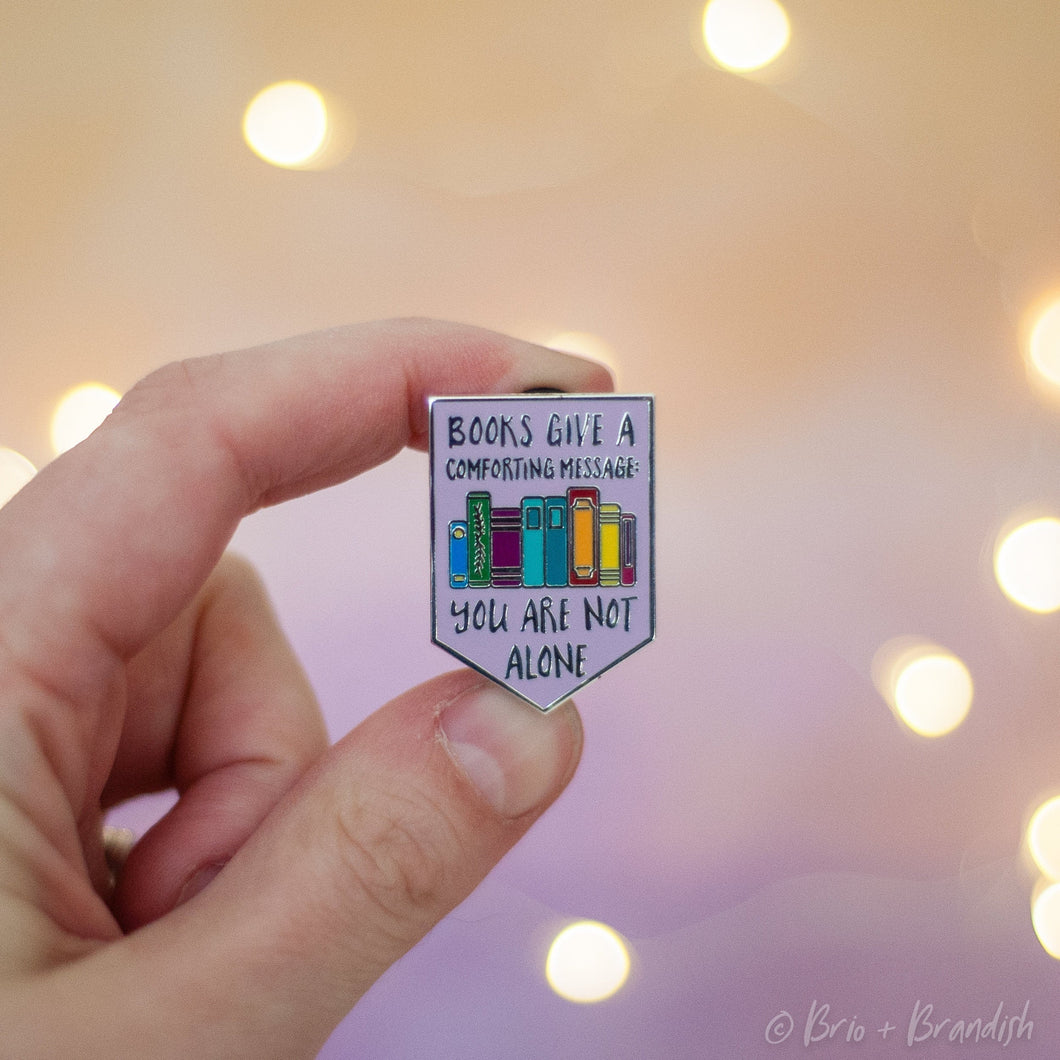 You Are Not Alone Enamel Pin
