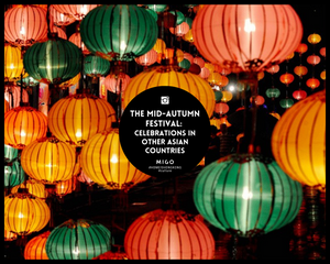 The Mid-Autumn Festival: Celebrations in Other Asian Countries
