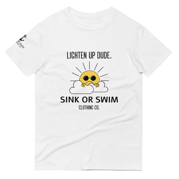 Lighten Up Dude Sink Or Swim Clothing Co. Short-Sleeve Fitted T-Shirt