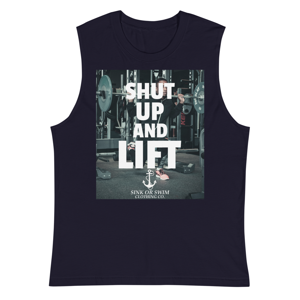 Sink Or Swim Clothing Co. Shut Up And Lift Daily Muscle Shirt